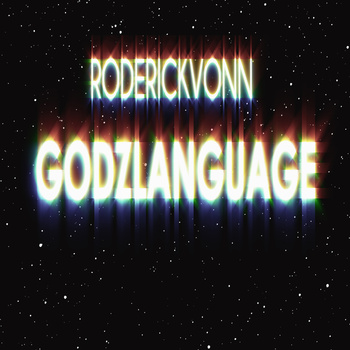New Music | Roderick Vonn | GODZLANGUAGE